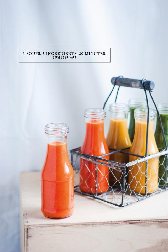 3 soups. 5 ingredients. 30 minutes