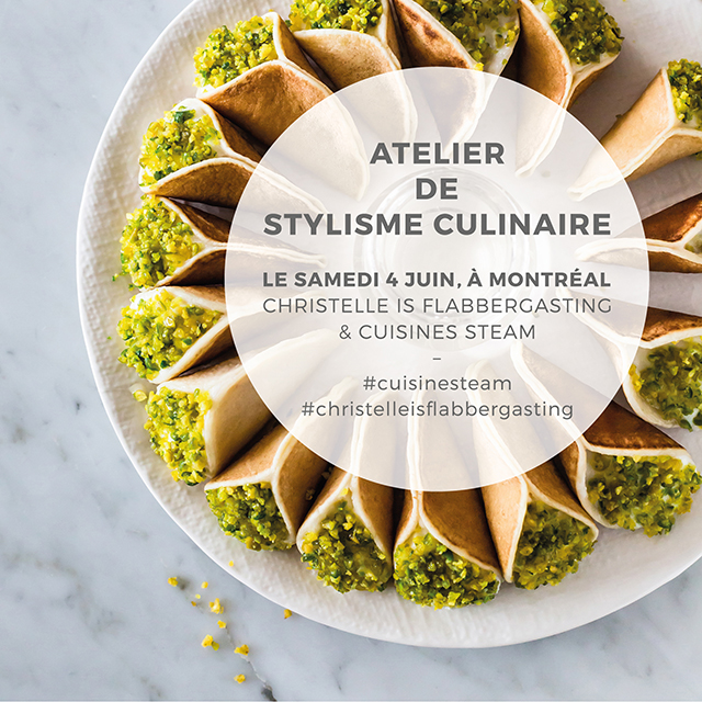 Food Styling Workshop, June 4 in Montreal | Christelle is Flabbergasting x Cuisines Steam
